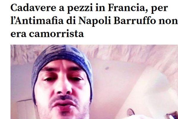 Selon la presse italienne, la Camorra ne serait pas impliquée dans la mort de Vittorio Barruffo, retrouvé démembré en Isère.