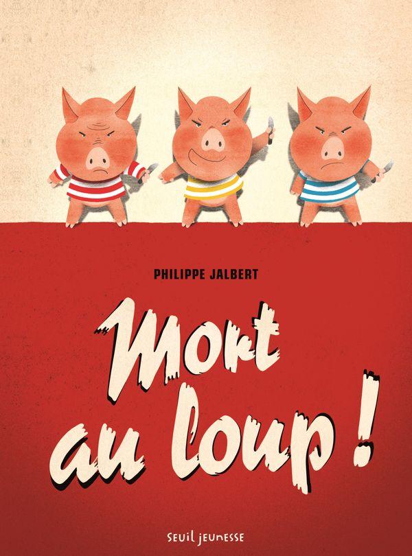 Mort au loup de Philippe Jalbert