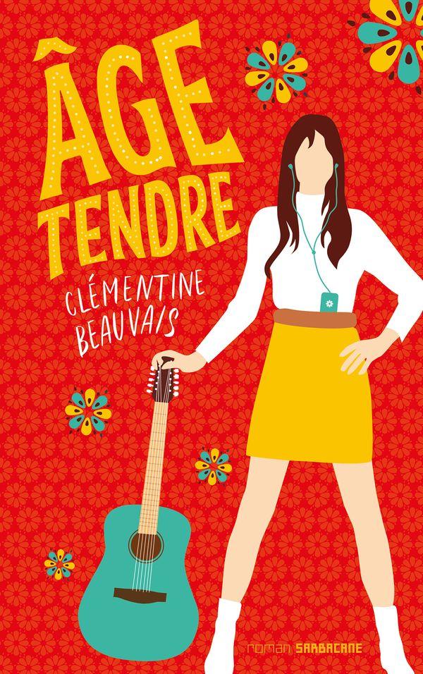 Âge tendre de Clémentine Beauvais