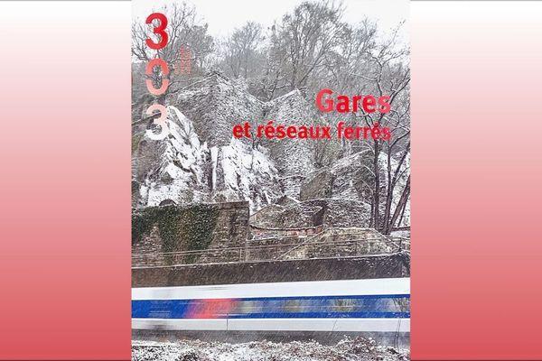 303, le revue toujours curieuse, consacre son n°160 aux Gares et réseaux ferrés de la région des Pays de la Loire