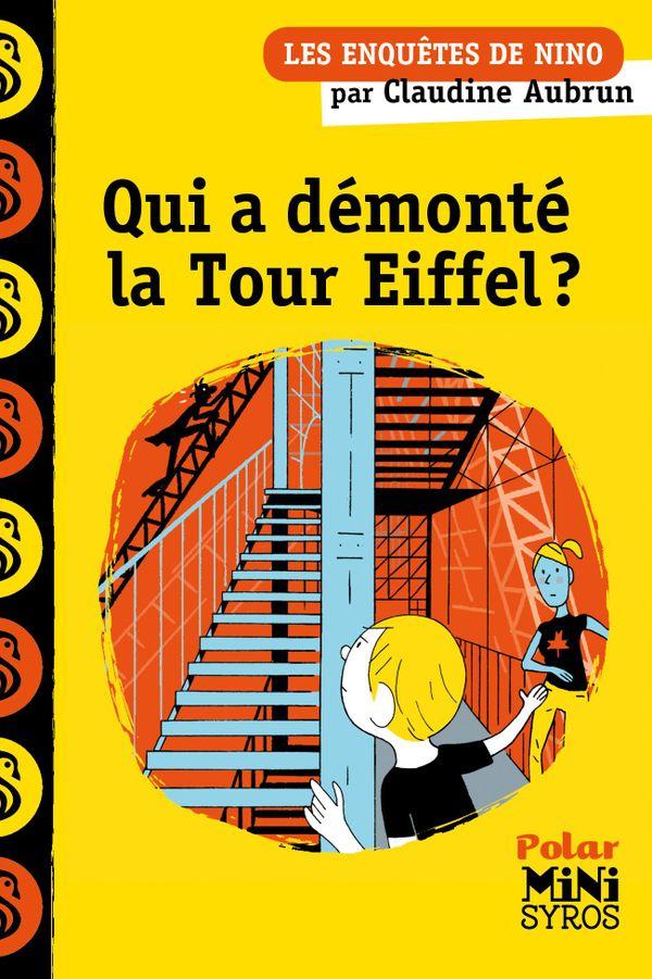 Qui a démonté la Tour Eiffel ? de Claudine Aubrun