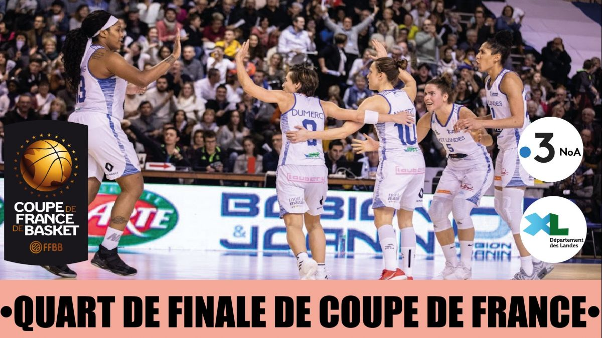 Basket Landes / Tarbes : le quart de finale de la Coupe de France féminine de basket en direct sur France 3 NoA