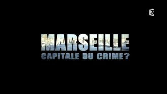 visuel - doc Marseille capitale du crime